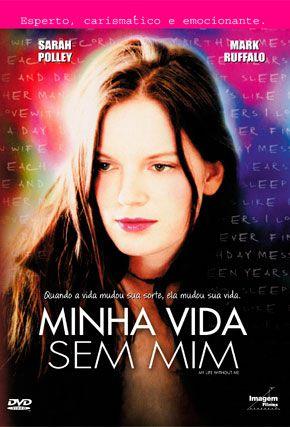 Capa do filme 'Minha Vida Sem Mim'