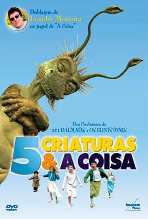 Capa do filme '5 Criaturas e a Coisa'