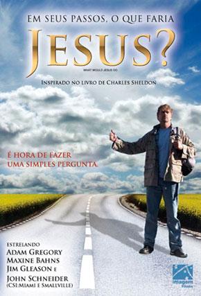 Capa do filme 'Em seus passos, o que faria Jesus?'