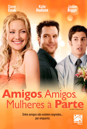 Capa do filme 'Amigos, Amigos, Mulheres à Parte'