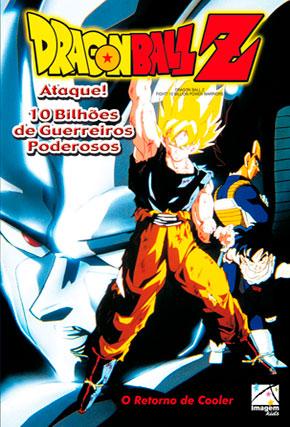Capa do filme 'Dragon Ball Z Ataque! 10 Bilhões de Guerreiros Poderosos'