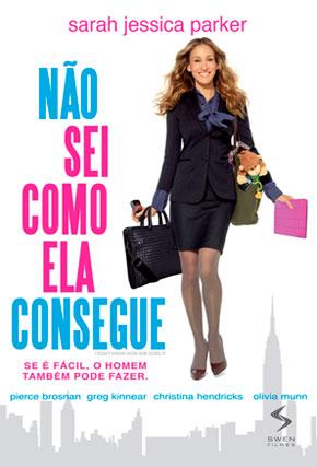 Capa do filme 'Não Sei Como Ela Consegue'