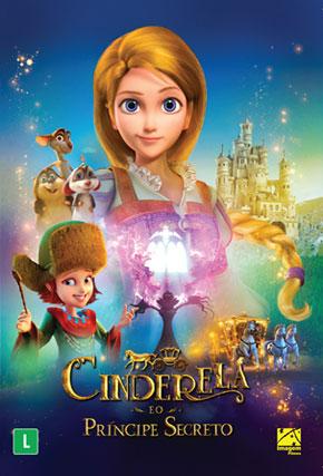 Capa do filme 'Cinderela e o Principe Secreto'